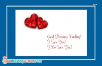 Good Morning Darling! I Love You! I Do Love You