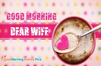 Good Morning Dear Wife