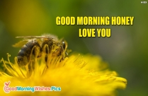Good Morning Honey Love You