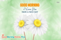 Good Morning I Love You Have A Nice Day