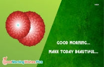 Beautiful Wishes For A Beautiful Day