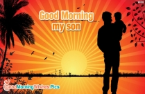 Good Morning My Son