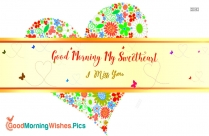 Good Morning My Sweetheart I Miss You