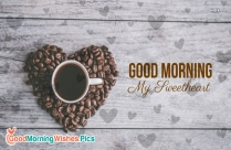 Beautiful Good Morning Image With Coffee and Hearts For Your Sweetheart