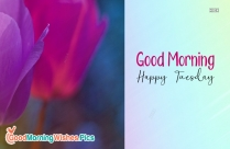 Good Morning Wishes For Tuesday