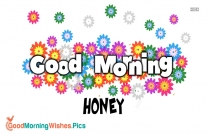Good Morning Wishes To Honey
