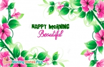 Happy Morning Beautiful