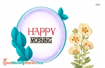 Happy Morning Flower