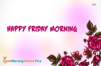 Happy Morning Friday