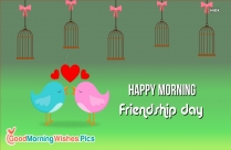 Happy Morning Friendship Day