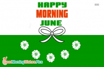 Happy Morning June