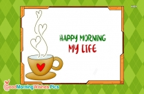 Happy Morning Life