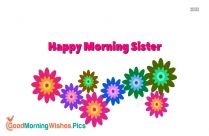 Happy Morning Sister