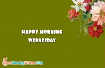Happy Morning Wednesday