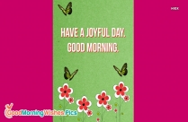 Have A Joyful Day. Good Morning.