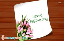 Have A Positive Day
