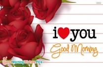 I Love You Good Morning Red Roses
