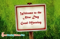 Welcome To The New Day. Good