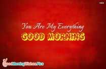 You Are My Everything Good Morning