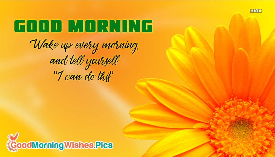 """Wake Up Every Morning and Tell Yourself """"I Can Do This"""""""