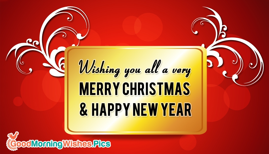 Wishing You All a Very Merry Christmas and Happy New Year - Good Morning Happy New Year Images